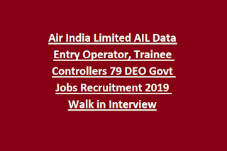 Air India Limited AIL Data Entry Operator, Trainee Controllers 79 DEO Govt Jobs Recruitment 2019 Walk in Interview