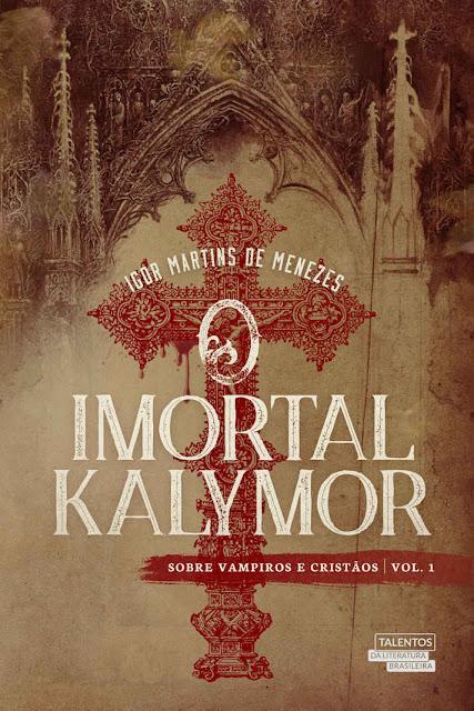 O Imortal Kalymor - Sobre Vampiros e Cristãos - Ígor Martins de Menezes