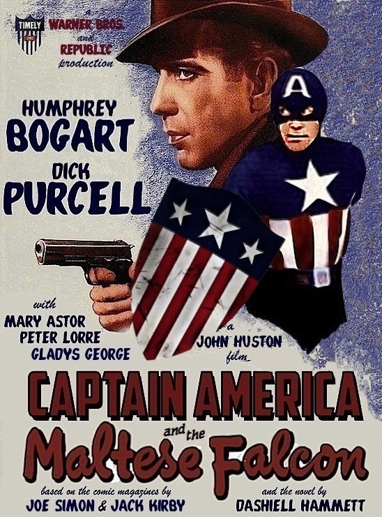 Fake movie poster in vintage style: Warner Bros. and Republic Present / Humphrey Bogart / Dick Purcell / with Mary Astor, Peter Lorre, and Gladys George / a John Huston film / Captain America and the Maltese Falcon