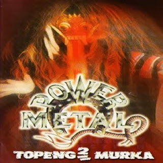 POWER METAL Topeng-Topeng Murka