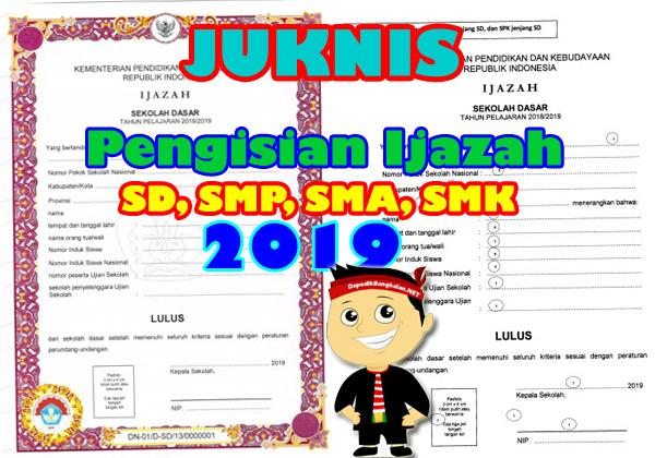 Juknis Pengisian Ijazah Tahun 2019 SD, SMP, SMA< SMK