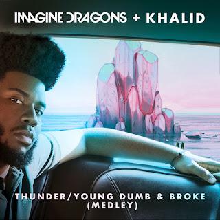 Imagine Dragons & Khalid - Thunder / Young Dumb & Broke (Medley) - Single (2017) [iTunes Plus AAC M4A]