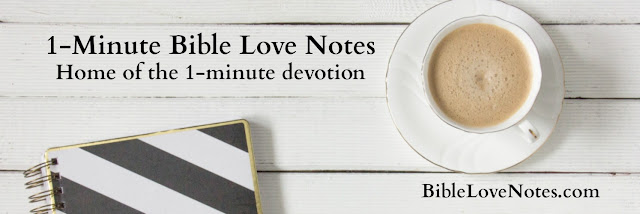 Sign up for a free subscription to Bible Love Notes and get a 1-minute devotion in your email each weekday. Act now and get a free e-booklet too!
