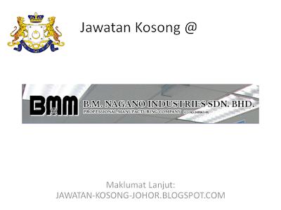 Jawatan Kosong Di BM Nagano Industries Sdn Bhd