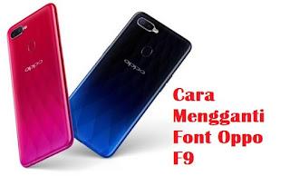 Cara Mengubah Gaya Huruf Font di Oppo F Cara Ampuh Mengganti Font Oppo F9 dan F9 Pro