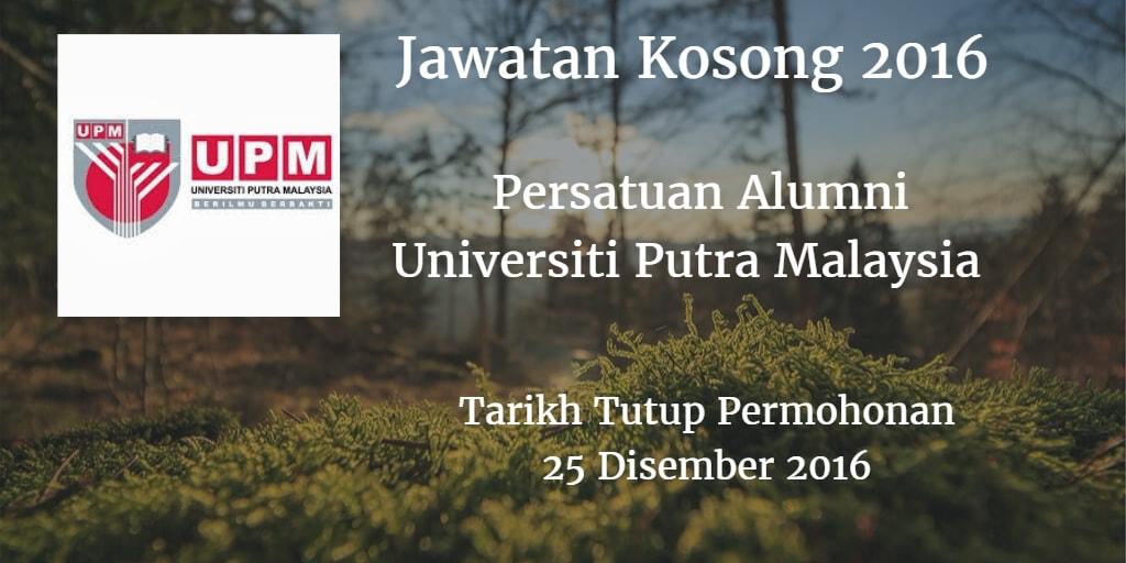 Jawatan Kosong Persatuan Alumni Universiti Putra Malaysia 25 Disember 2016