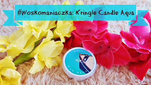 #Woskomaniaczka: Kringle Candle Aqua