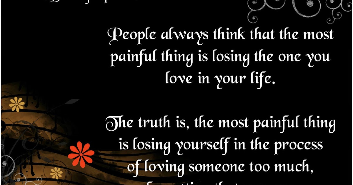 The Most Beautiful Thing To Hear When You Tell Someone You: Beautiful Quotes: Most Painful Thing