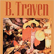 B. TRAVEN—AUTHOR AND MAN OF MYSTERY