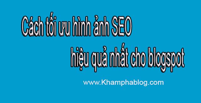 Cách tối ưu hình ảnh SEO hiệu quả nhất cho blogspot