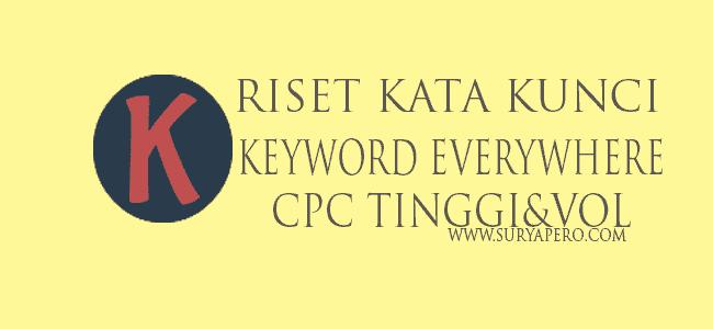 tools keyword everywhere anda bisa melihat kata kunci berbagai negara dan juga bisa melihat harga (cpc tertinggi keyword).