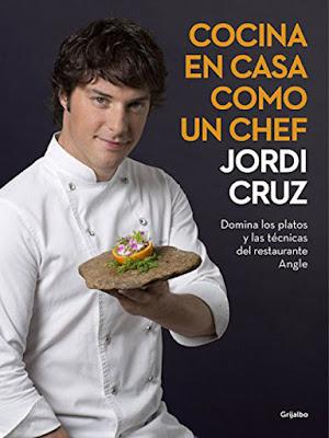 LIBRO - Cocina en casa como un chef : Jordi Cruz (Grijalbo - 10 Noviembre 2016) GASTRONOMIA | Comprar en Amazon España
