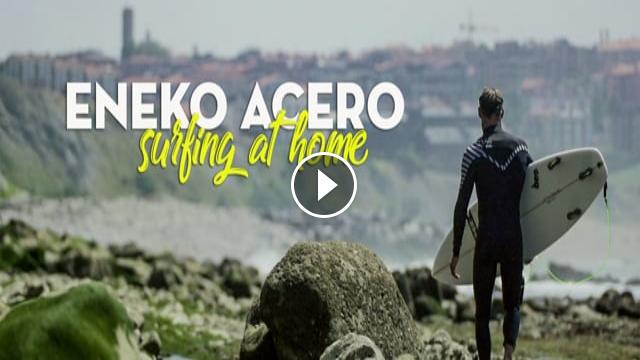 ENEKO ACERO SURFING AT HOME