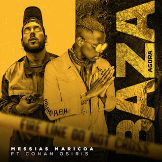 Messias Maricoa - Baza Agora (Feat. Conan Osiris)