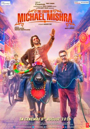 Poster of The Legend of Michael Mishra 2016 Full Hindi Movie Download HDRip 480p 300Mb
