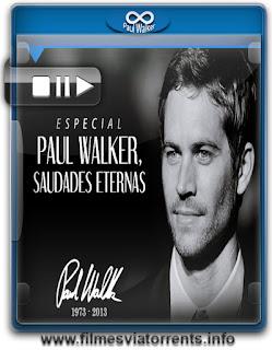 Especial Paul Walker, Saudades Eternas - Filmografia (1986-2015)