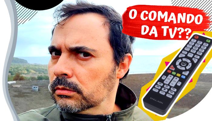 QUANDO O COMANDO DA TELEVISÃO DESAPARECE...