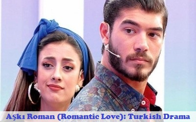 Aşkı Roman (Romantic Love) Synopsis And Cast: Turkish Drama | Full