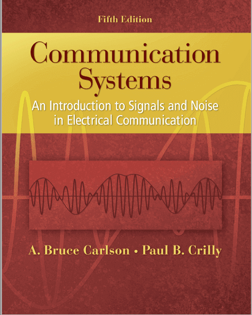 COMMUNICATION, SYSTEMS ,AN INTRODUCTION TO SIGNALS AND NOISE IN ELECTRICAL ,COMMUNICATION, [4ED]+,MANUAL SOLUTION ,PDF