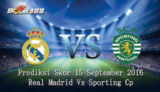 Agen 998bet Terpercaya - Prediksi Skor Real Madrid Vs Sporting Cp 15 September 2016
