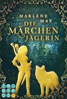 Neuerscheinungen im Mai 2018 #1 - Die Märchenjägerin von Marlene May