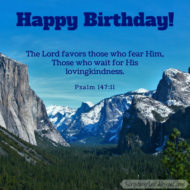 Happy Birthday with Psalm 147:11 and Yosemite | scriptureand.blogspot.com