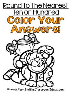 Round to the Nearest Ten or Hundred Color Your Answers Printables