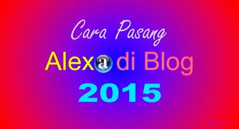 Cara Pasang Alexa di Blog 2015
