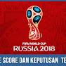 Live Score Dan Keputusan Piala Dunia 2018 Russia