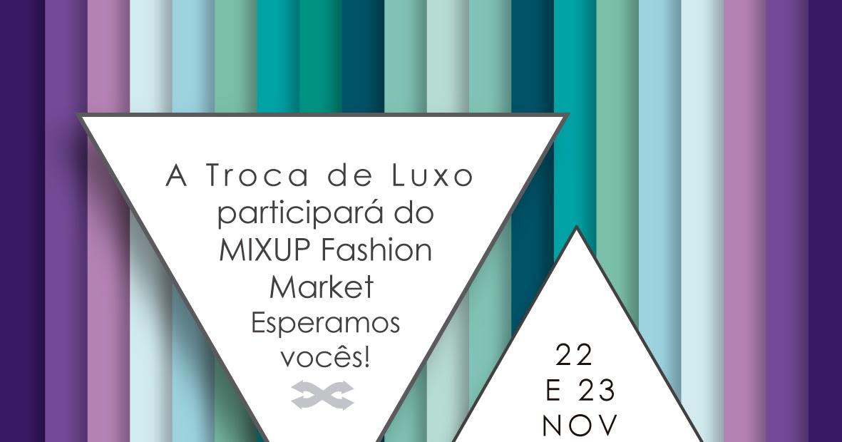 b2bdacedc9d MODA DO BRASIL  Troca de Luxo participa da MIXUP Fashion Market
