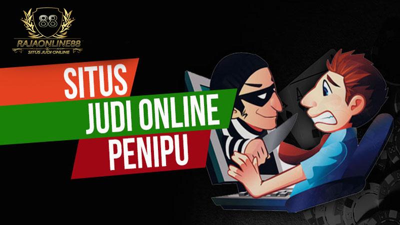 Ciri - Ciri Situs Judi Poker Online Penipu Di Indonesia