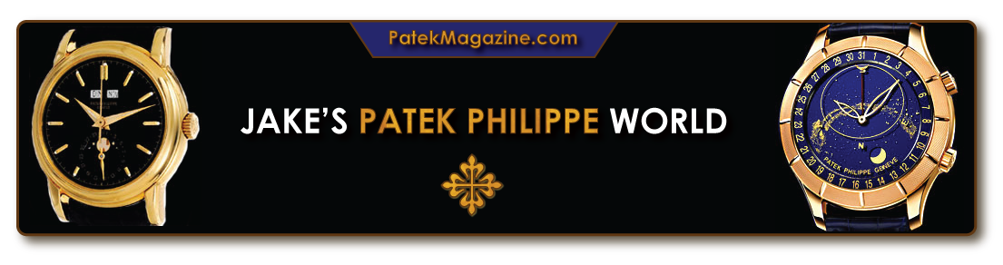 Welcome to PatekMagazine.com... Home of Jake's Patek Philippe World...