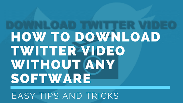 How To Download Twitter Upload Videos Without Any Software