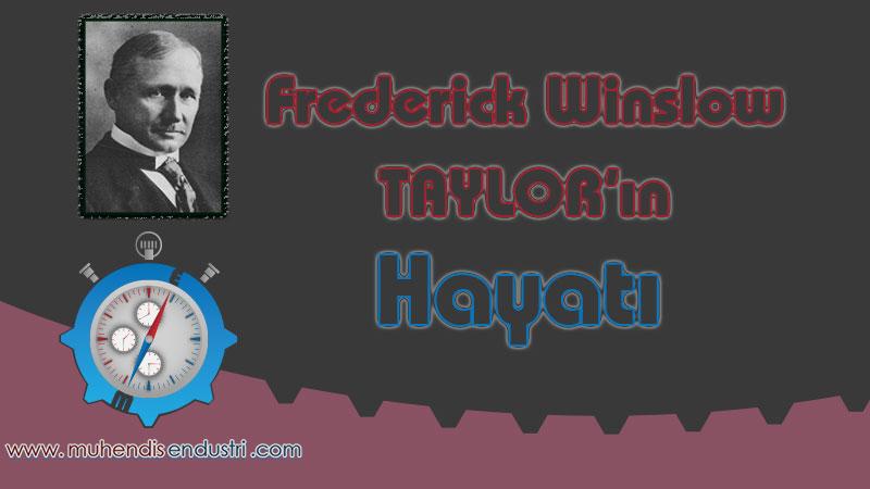 frederick-winslow-taylorin-hayati