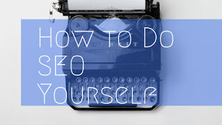 How to Do SEO Yourself?