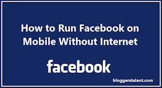 How to Run Facebook on Mobile Without Internet