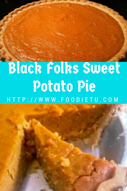 Black Folks Sweet Potato Pie Recipe