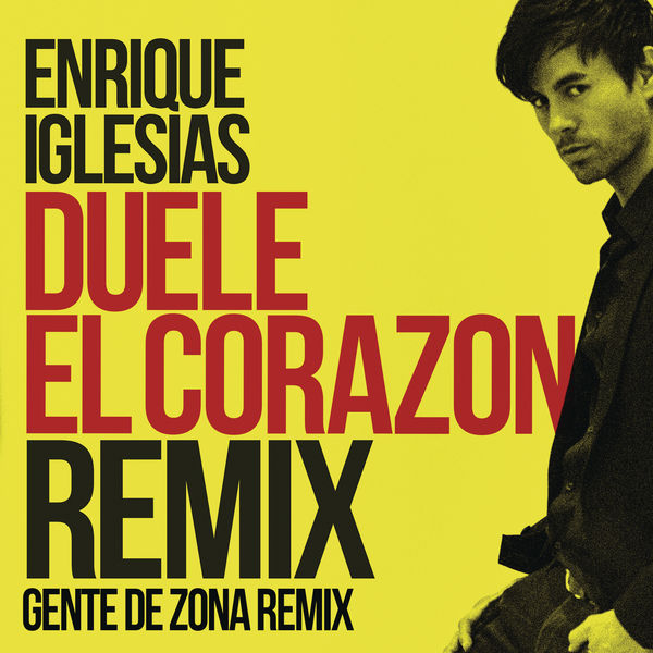 Enrique Iglesias - DUELE EL CORAZON (Remix) [feat. Gente de Zona & Wisin] - Single Cover