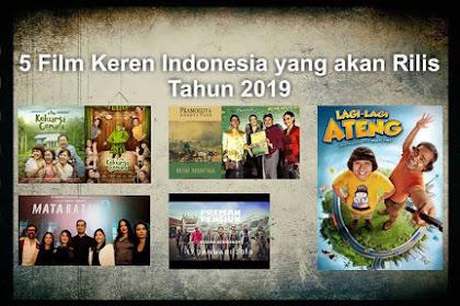 5 Film Keren Indonesia yang akan Rilis di Tahun 2019