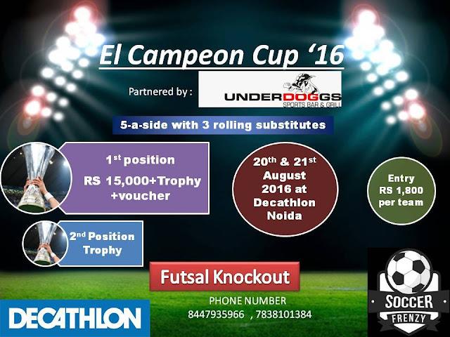 Noida Diary: Futsal Knockout El Campeón Cup '16 in Decathlon Noida
