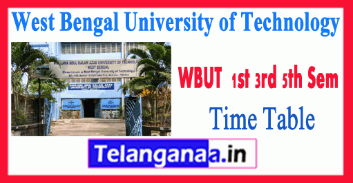 WBUT West Bengal University of Technology 1st 3rd 5th Sem Time Table