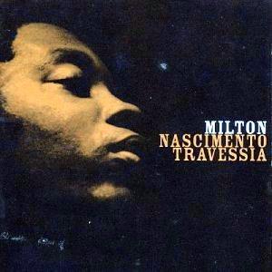 """Milton Nascimento - """"Travessia"""" [1967]"""