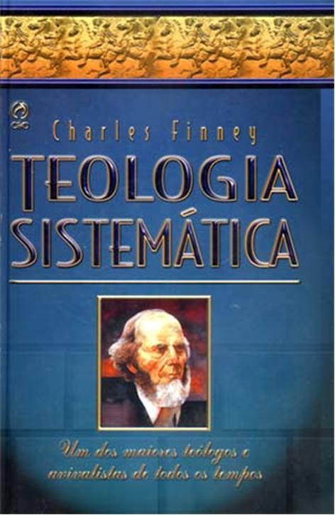 Charles G. Finney-Teología Sistemática-(Em Português)-