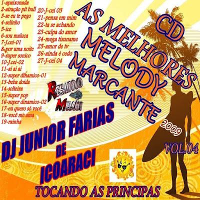 CD MELODY MARCANTE 2009 - DJ JUNIOR FARIAS DE ICOARACI