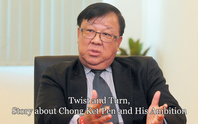 Twist and Turn, Story about Chong Ket Pen and His Ambition