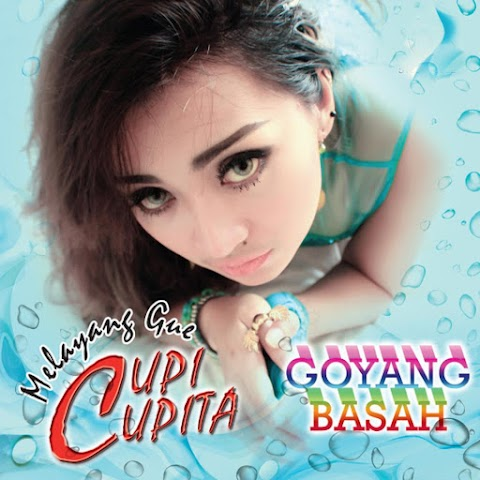 Cupi Cupita - Goyang Basah MP3