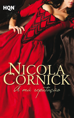 A má reputação - Nicola Cornick