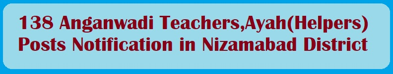 138 Anganwadi Teachers,Ayah(Helpers) Posts Notification in Nizamabad District