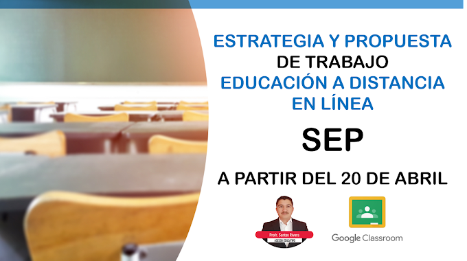 Estrategia y propuesta de trabajo de la SEP para educación a distancia en línea a partir del 20 de abril