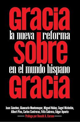 Varios Autores-Gracia Sobre Gracia:La Nueva Reforma En El Mundo Hispano-